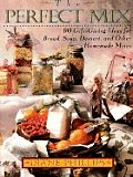 The Perfect Mix: Bread, Soup, Dessert, and Other Homemade Mixes from Your Kitchen Cover