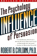 Influence the Psychology of Persuasion Revised Edition