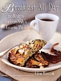 Breakfast All Day 150 Recipes For Everybodys Favorite Meal