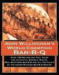 John Willingham's World Champion Bar-B-Q: Over 150 Recipes and Tall Tales for Authentic... Cover