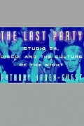 The last party :Studio 54, disco,  and the culture of the night