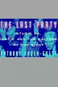 Last Party Studio 54 Disco & The Culture of the Night
