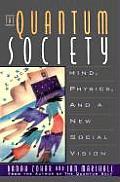 Quantum Society Mind Physics & a New Social Vision