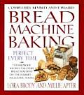 Bread Machine Baking Perfect Every Time