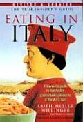 Eating In Italy A Travelers Guide To The Gastronomic Pleasures of Northern Italy Revised & Updated Edition