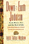 Down-To-Earth Judaism: Food, Money, Sex, and the Rest of Life Cover