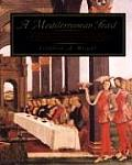 A Mediterranean Feast: The Story of the Birth of the Celebrated Cuisines of the Mediterranean, from the Merchants of Venice to the Barbary Co Cover