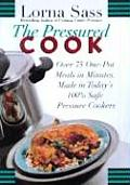 Pressured Cook Over 75 One Pot Meals in Minutes Made in Todays 100% Safe Pressure Cookers