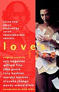 Loves Fire Seven New Plays Inspired by Seven Shakespearean Sonnets