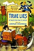 True Lies 18 Tales For You To Judge