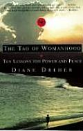 The Tao of Womanhood: Ten Lessons for Power and Peace