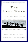 The Last Word: The New York Times Book of Obituaries and Farewells