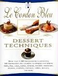 Le Cordon Bleu Dessert Techniques More Than 1000 Photographs Illustrating 300 Preparation & Cooking Techniques for Making Tarts Pi