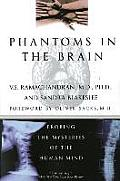 Phantoms in the Brain: Probing the Mysteries of the Human Mind Cover