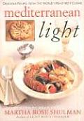 Mediterranean Light Delicious Recipes from the Worlds Healthiest Cuisine