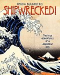 Shipwrecked the True Adventures of a Japanese Boy