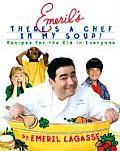 Emerils Theres a Chef in My Soup Recipes for the Kid in Everyone With Recipe Cards