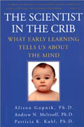 The Scientist in the Crib: What Early Learning Tells Us about the Mind Cover