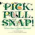 Pick, Pull, Snap!: Where Once a Flower Bloomed (03 Edition)