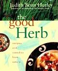 The Good Herb: Recipes and Remedies from Nature