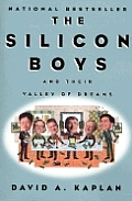 The Silicon Boys the Silicon Boys: And Their Valley of Dreams and Their Valley of Dreams