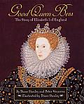 Good Queen Bess The Story of Elizabeth I of England