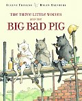 Three Little Wolves & The Big Bad Pig