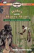 Wiley & the Hairy Man: Adapted from an American Folk Tale