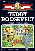 Teddy Roosevelt Young Rough Rider Childh