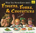 What You Never Knew about Fingers, Forks, & Chopsticks (Around-The-House History)