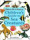 Simon & Schuster Children's Guide to Sea Creatures (Simon & Schuster Children's Guides)