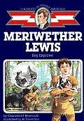 Meriwether Lewis: Boy Explorer (Childhood of Famous Americans)