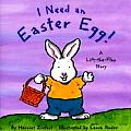 I Need an Easter Egg (Holiday Lift-The-Flap)