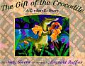 Gift Of The Crocodile A Cinderella Story