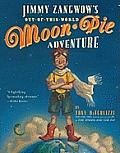 Jimmy Zangwow's Out-Of-This-World Moon-Pie Adventure
