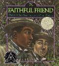 The Faithful Friend (Caldecott Honor Books) Cover