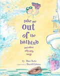 Take Me Out of the Bathtub & Other Silly Dilly Songs