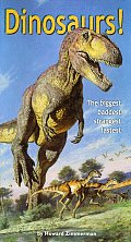 Dinosaurs!: The Biggest Baddest Strangest Fastest