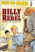 Billy and the Rebel: Based on a True Civil War Story (Ready-To-Read: Level 3)