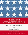 President George W Bush Our Forty Third