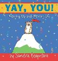 Yay, You!: Moving Out, Moving Up, Moving on