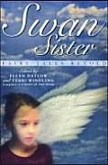 Swan Sister: Fairy Tales Retold by Ellen Datlow and Terri Windling