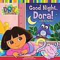 Good Night Dora A Lift The Flap Story