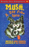 Mush, a Dog from Space (Ready-For-Chapters)