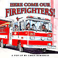 Here Come Our Firefighters a Pop Up Book