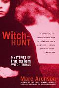 Witch Hunt Mysteries of the Salem Witch Trials