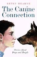 Canine Connection Stories About Dogs &