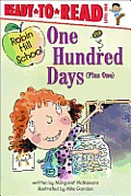 One Hundred Days (Plus One) (Robin Hill School Ready-To-Read)