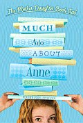 Much Ado about Anne (Mother-Daughter Book Club) Cover