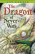 The Dragon Of Never-Was by Ann Downer